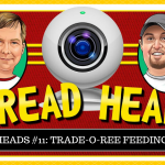 Thread Heads Episode #11: Trade-O-Ree Feeding Frenzy