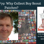 SHF Radio #79: Why Collect Boy Scout Patches