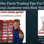 SHF Radio #80: Patch Trading Tips For The 2017 National Jamboree with Nick Wolf