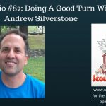 Scouting Hot Finds Radio #82: Doing A Good Turn With Andrew Silverstone