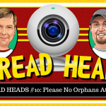 Thread Heads Episode #10: Please No Orphans At NOAC