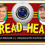 Thread Heads Episode #7: Delegate Patch Debate