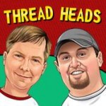 Thread Heads Episode #1: Let's Get This Show On The Road
